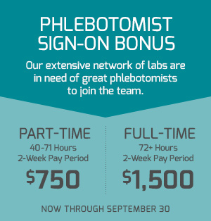 Phlebotomist Sign-On Bonus - Now Through September 30